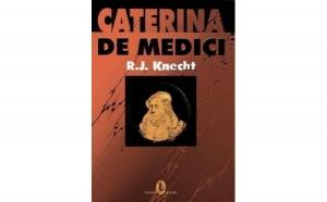 Caterina de Medici , autor R. J. Knecht