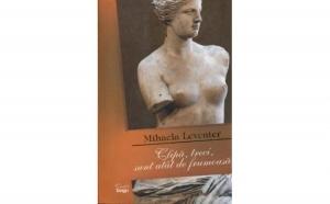 Clipa treci sunt atat de frumoasa, autor Mihaela Leventer