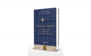 Liturghia cosmică. Lumea în gândirea Sfântului Maxim Mărturisitorul