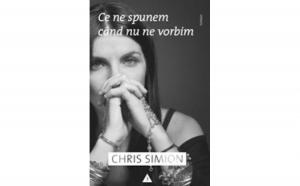 Ce ne spunem cand nu ne vorbim, autor Chris Simion