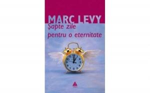 Sapte zile pentru o eternitate, autor Marc Levy