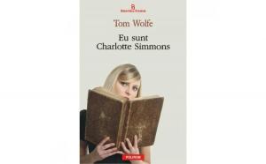Eu sunt Charlotte Simmons - Tom Wolfe