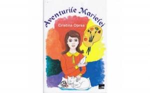Aventurile Marielei, autor Cristina Oprea
