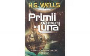 Primii oameni in Luna - H.G. Wells
