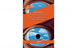 Psihologia scolarului greu educabil, autor Alfred Adler